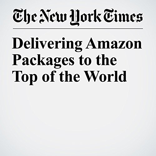 Delivering Amazon Packages to the Top of the World copertina