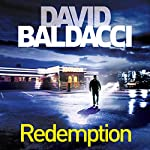 Redemption                   By:                                                                                                                                 David Baldacci                               Narrated by:                                                                                                                                 Kyf Brewer,                                                                                        Orlagh Cassidy                      Length: 12 hrs and 19 mins     184 ratings     Overall 4.6