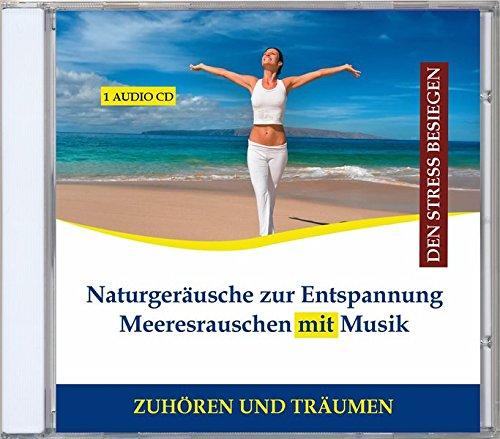 Naturgeräusche zur Entspannung Meeresrauschen mit Musik - Entspannungsmusik Wasser instrumental - Naturklänge - Wellness pur - für Yoga, Tai Chi, Gi Gong, Massage