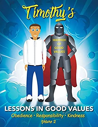 Timothy's Lessons In Good Values