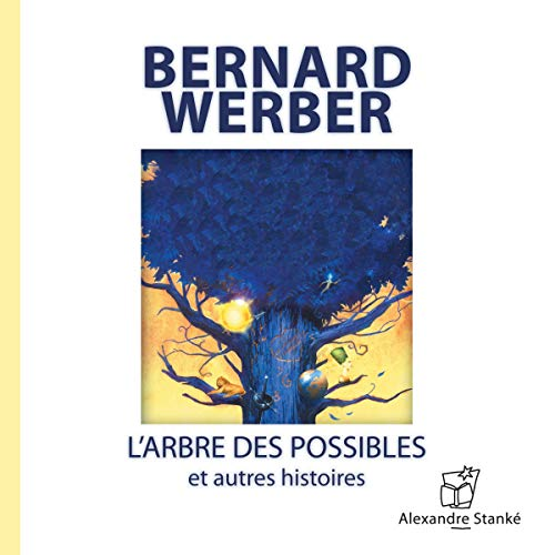L'arbre des possibles et autres histoires                   By:                                                                                                                                 Bernard Werber                               Narrated by:                                                                                                                                 Bernard Werber,                                                                                        Albert Millaire,                                                                                        Dorothée Berryman                      Length: 1 hr and 17 mins     1 rating     Overall 5.0