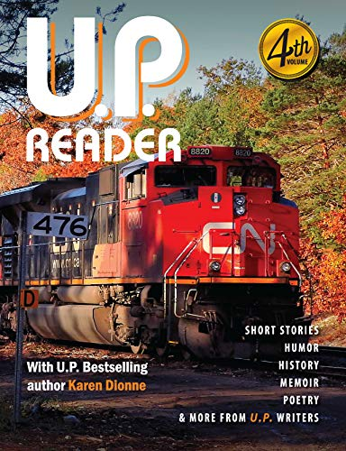 U.P. Reader -- Volume #4: Bringing Upper Michigan Literature to the World