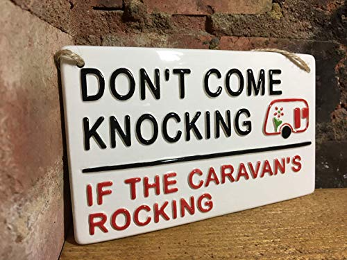 DON'T COME KNOCKING IF THE CARAVANS ROCKING-London Street Sign-Funny Signs-British Gifts