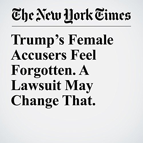 Trump's Female Accusers Feel Forgotten. A Lawsuit May Change That. copertina