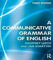 A Communicative Grammar of English, Third Edition by Geoffrey Leech Jan Svartvik(2003-01-06)