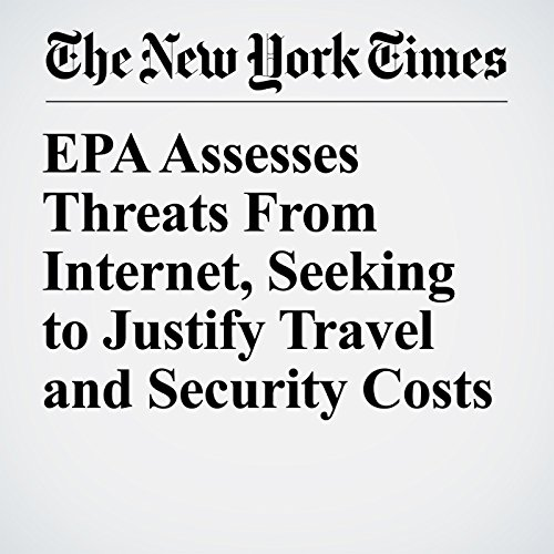 EPA Assesses Threats From Internet, Seeking to Justify Travel and Security Costs copertina