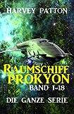 Raumschiff Prokyon Band 1-18: Die ganze Serie