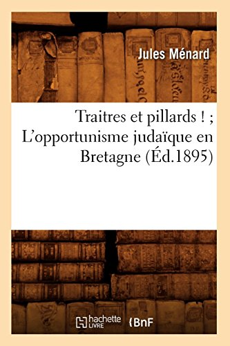 Traitres et pillards ! L'opportunisme judaïque en Bretagne (Éd.1895)