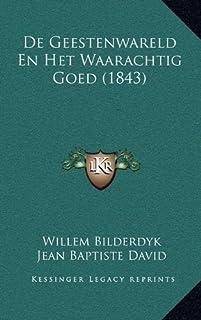 de Geestenwareld En Het Waarachtig Goed (1843)