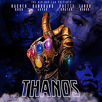 Thanos (feat. BandGang Javar, Kasher Quon & Pretty Brayah)