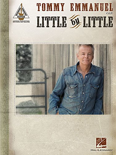 Tommy Emmanuel - Little by Little [Lingua inglese]