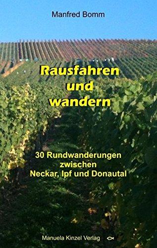 Rausfahren und wandern: 30 Rundwanderungen zwischen Neckar, Ipf und Donautal