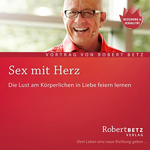 Sex mit Herz                   By:                                                                                                                                 Robert Betz                               Narrated by:                                                                                                                                 Robert Betz                      Length: 1 hr and 16 mins     Not rated yet     Overall 0.0