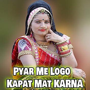 Pyar Me Logo Kapat Mat Karna