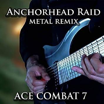 "Anchorhead Raid (From ""Ace Combat 7"") [Metal Remix]"