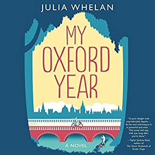 My Oxford Year     A Novel              By:                                                                                                                                 Julia Whelan                               Narrated by:                                                                                                                                 Julia Whelan                      Length: 9 hrs and 58 mins     2,955 ratings     Overall 4.4