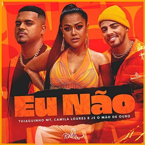 Thiaguinho MT, Camila Loures & JS o Mão de Ouro