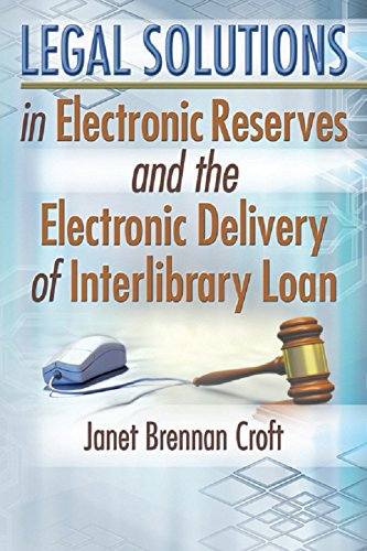 Legal Solutions in Electronic Reserves and the Electronic Delivery of Interlibrary Loan (English Edition)