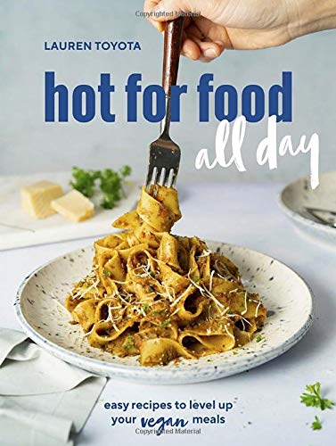 hot for food all day: Easy Recipes to Level Up Your Vegan Meals (A Cookbook)