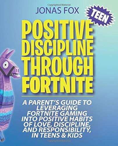 avis resolution fortnite professionnel Discipline positive pour les adolescents grâce à Fortnite: Guide du parent sur l'utilisation des jeux Fortnite …