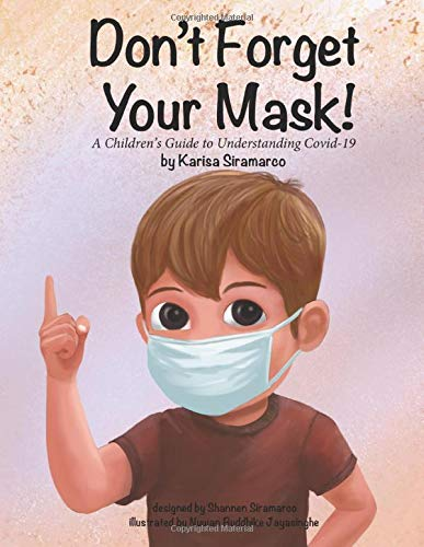 Don't Forget Your Mask!: A Children's Health Book Series (Don't Forget! 4 Kids)