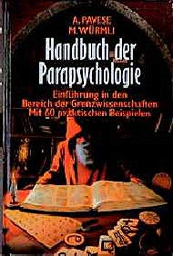 Handbuch der Parapsychologie: Einführung in den Bereich der Grenzwissenschaften. Mit 60 praktischen Beispielen