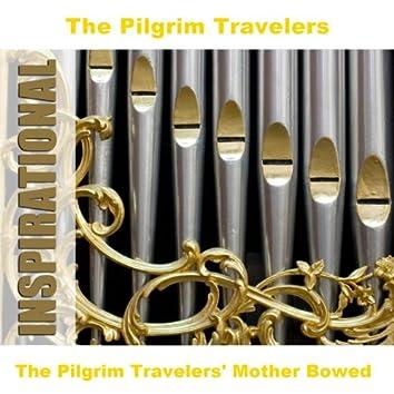 The Pilgrim Travelers' Mother Bowed
