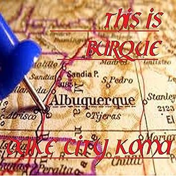 This Is Burque (Albuquerque)