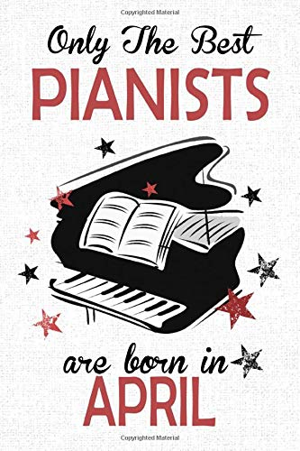 Only The Best Pianists Are Born in...