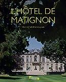 L'hôtel de Matignon - Du XVIII e siècle à nos jours