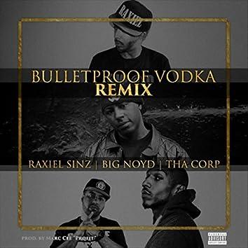 Bulletproof Vodka (Remix) [feat. Big Noyd & Tha Corp]