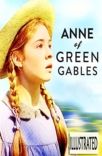 Anne of Green Gables (illustrated) (English Edition)