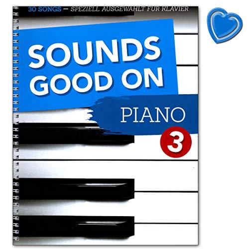 Sounds Good On Piano 3-30 Songs speziell ausgewählt für Klavier - Songbook mit bunter herzförmiger Notenklammer - BOE7937 9783954562022