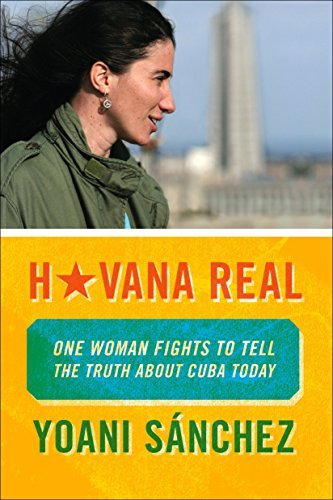 Image of Havana Real: One Woman Fights to Tell the Truth about Cuba Today