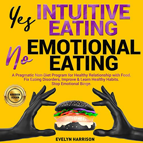 Yes Intuitive Eating | No Emotional Eating Audiobook By Evelyn Harrison cover art