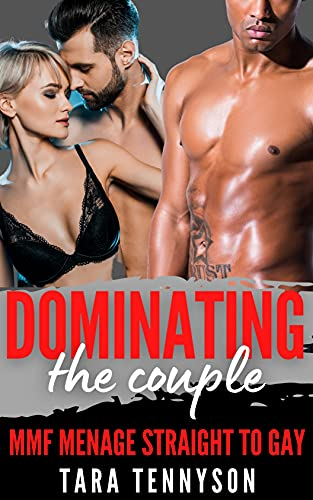 Dominating the Couple: MMF Menage Straight to Gay (My Bisexual Husband in a Hot MMF Menage) (English Edition)