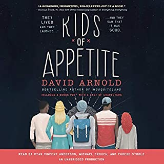 Kids of Appetite                   By:                                                                                                                                 David Arnold                               Narrated by:                                                                                                                                 Phoebe Strole,                                                                                        Michael Crouch,                                                                                        Ryan Vincent Anderson                      Length: 10 hrs     57 ratings     Overall 4.3