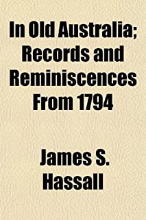 In Old Australia; Records and Reminiscences from 1794