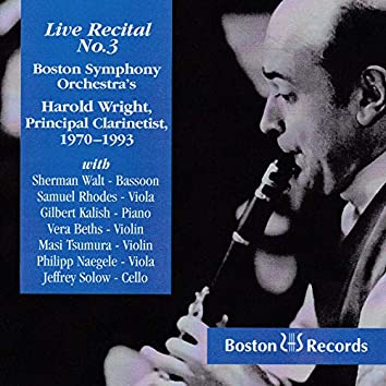 Live Recital No. 3: Boston Symphony Orchestra's Harold Wright, Principal Clarinetist 1970-1993