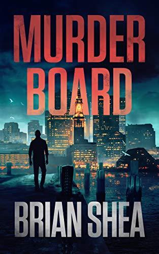 Murder Board (Boston Crime Thriller Book 1) by [Brian Shea]