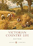 Victorian Country Life: 679 (Shire Library)