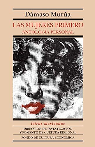 Las mujeres primero. Antología personal (Spanish Edition)