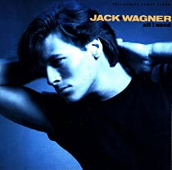 Jack Wagner / All I Need