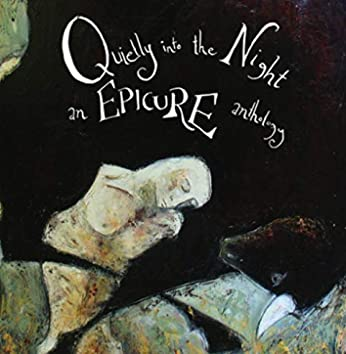 Quietly into the Night - An Epicure Anthology