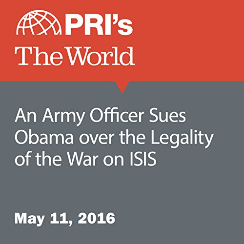 An Army Officer Sues Obama over the Legality of the War on ISIS audiobook cover art