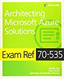 Exam Ref 70-534 Architecting Microsoft Azure Solutions (2nd Edition)