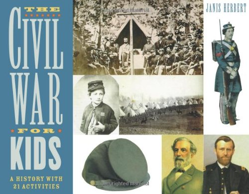 The Civil War for Kids: A History with 21 Activities (14) (For Kids series)