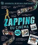 Le zapping du cinéma - L'essentiel de ce qu'il faut savoir