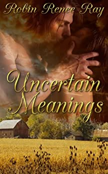 Uncertain Meanings by [Robin Renee Ray, Rebel Angel Designs, Jeanette Ratajczyk]