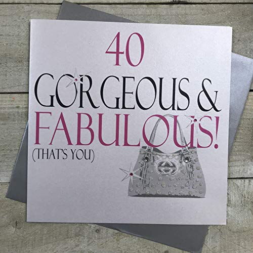 WHITE COTTON CARDS Large 40 Gorgeous & Fabulous That's You Handmade 40th Birthday Card, XN18-40